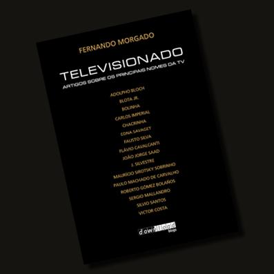 Televisionado: Artigos sobre os principais nomes da TV